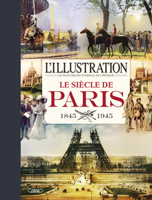 Le siècle de Paris, par L'Illustration !