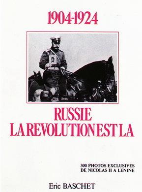 1904 - 1924 : RUSSIE « LA RÉVOLUTION EST LÀ »