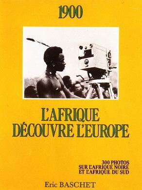 L'AFRIQUE DÉCOUVRE L'EUROPE
